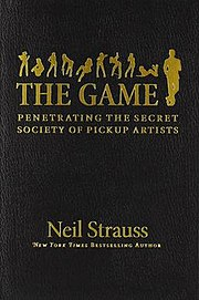 Neil Strauss - The Game: Penetrating the Secret Society of Pickup Artists